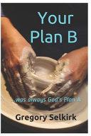 Your Plan B