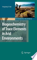 Biogeochemistry of Trace Elements in Arid Environments Book