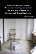 Handbook for the Amateur Paranormal Investigator  Part II