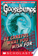 Be Careful What You Wish For  Classic Goosebumps  7