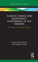 Climate Change and Biodiversity Governance in the Amazon