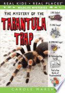 The Mystery of the Tarantula Trap
