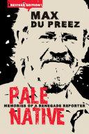 Pale native : memories of a renegade reporter