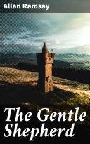 The Gentle Shepherd [Pdf/ePub] eBook