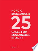 Nordic Bioeconomy     25 cases for sustainable change Book