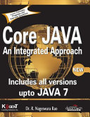 Core Java: An Integrated Approach: Covers Concepts, programs and Interview Questions w/CD