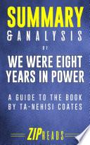 Summary & Analysis of We Were Eight Years in Power