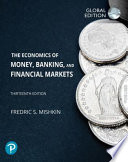 ECONOMICS OF MONEY, BANKING AND FINANCIAL MARKETS,GLOBAL EDITION.
