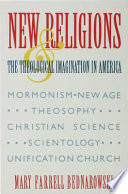 New Religions And The Theological Imagination In America