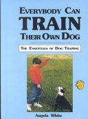 Everybody Can Train Their Own Dog Book