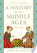 A History of the Middle Ages  300   1500