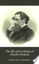 The Life and Writings of Charles Dickens Book