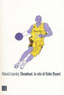 Showboat  la vita di Kobe Bryant