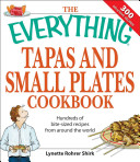 The Everything Tapas and Small Plates Cookbook: Hundreds of ...