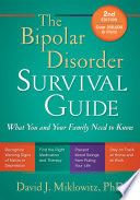 """The Bipolar Disorder Survival Guide, Second Edition: What You and Your Family Need to Know"" by David J. Miklowitz"