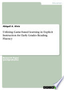 Utilizing Game based learning in Explicit Instruction for Early Grades Reading Fluency Book