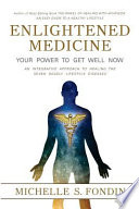 Enlightened Medicine Your Power to Get Well Now