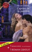 Captive de la passion - La rose d'albâtre (Harlequin Les Historiques)