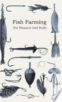 Fish Farming  For Pleasure And Profit