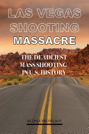 Las Vegas Shooting Massacre  The Deadliest Mass Shooting In Us History