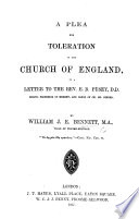 A Plea for Toleration in the Church of England, in a letter to the Rev. E. B. Pusey