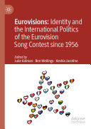 Eurovisions: Identity and the International Politics of the Eurovision Song Contest since 1956 [Pdf/ePub] eBook