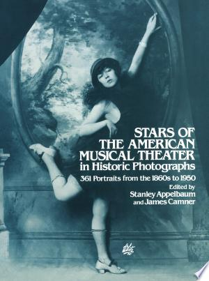 Download Stars of the American Musical Theater in Historic Photographs Free Books - Read Books