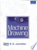 """""""Machine Drawing"""" by N. D. Junnarkar"""