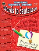 Words to Sentences  Grades 1 2