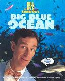 Bill Nye the Science Guy s Big Blue Ocean