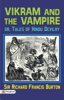 Vikram and the Vampire; or, Tales of Hindu Devilry Pdf/ePub eBook