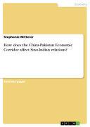 How does the China-Pakistan Economic Corridor affect Sino-Indian relations? Pdf/ePub eBook