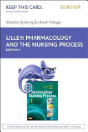 Pharmacology and the Nursing Process + Elsevier Adaptive Quizzing