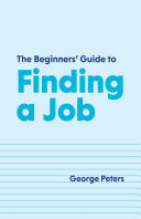 The Beginners' Guide to Finding a Job [Pdf/ePub] eBook