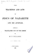 The Teachings and Acts of Jesus of Nazareth and His Apostles