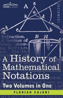 A History of Mathematical Notations (Two Volume in One)