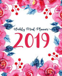Weekly Meal Planner 2019  A Year   365 Daily   52 Week 2019 Calendar Meal Planner Daily Weekly and Monthly for Track   Plan Your Meals Food Plan