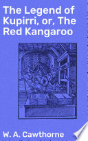 The Legend of Kupirri  or  The Red Kangaroo
