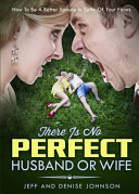 There Is No Perfect Husband Or Wife