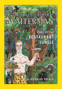 Pdf The Adventures of Waiterman, Lord of the Restaurant Jungle