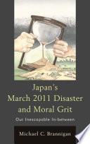 Japan s March 2011 Disaster and Moral Grit