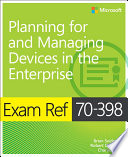 Exam Ref 70 398 Planning for and Managing Devices in the Enterprise