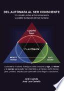 Del autómata al ser consciente  : Un modelo sobre el funcionamiento y posible evolución del ser humano