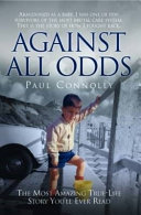 Against All Odds - The Most Amazing True Life Story You'll Ever Read [Pdf/ePub] eBook