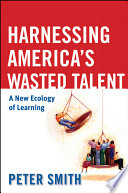 Harnessing America s Wasted Talent Book