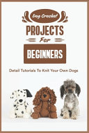 Dog Crochet Projects For Beginners