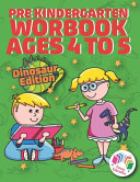 Pre Kindergarten Workbook Ages 4 to 5   Dinosaur Edition