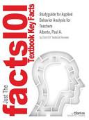 Studyguide for Applied Behavior Analysis for Teachers by Alberto  Paul A   ISBN 9780132655972