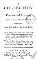 A collection of psalms and hymns, extr. from different authors by mr. De Courcy