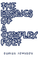 The Musings Of A Complex Poet